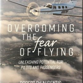 Zen Pilot Robert DeLaurentis Releases DVD to Overcome the Fear of Flying