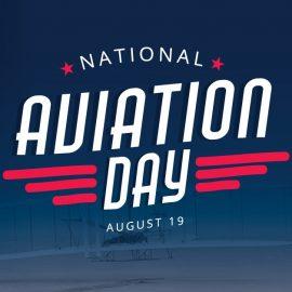 Celebrate National Aviation Day